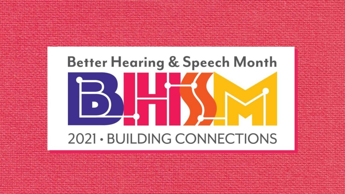 Building Connections   May is Better Hearing and Speech Month